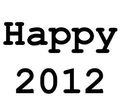 Happy 2012.JPG